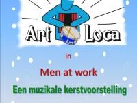 """All I want for christmas"" Artloca kerstvoorstelling in Men at Work 14 december 2012"